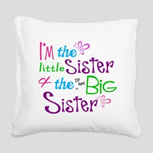 Im a littl and big sister Square Canvas Pillow