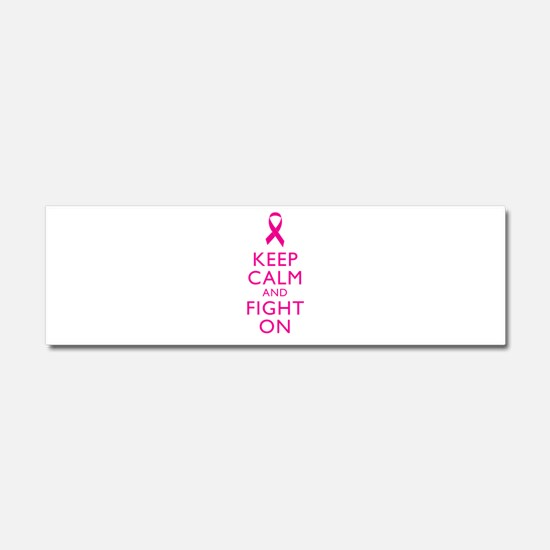 Keep Calm And Fight On Breast Cancer Support Car M