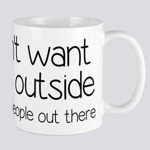 I Don't Want To Go Outside Funny Mug