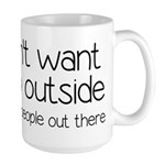 I Don't Want To Go Outside Funny Large Mug