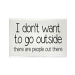 I Don't Want To Go Outside Funny Rectangle Magnet