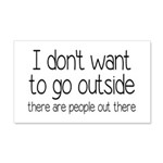 I Don't Want To Go Outside Funny 20x12 Wall Decal