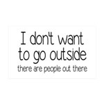 I Don't Want To Go Outside Funny 35x21 Wall Decal
