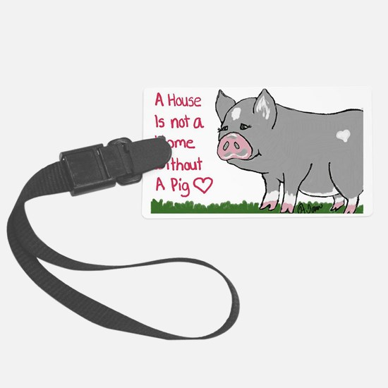 A House Is not a Home without a  Luggage Tag