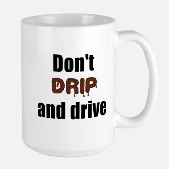 Dont drip and drive Mugs