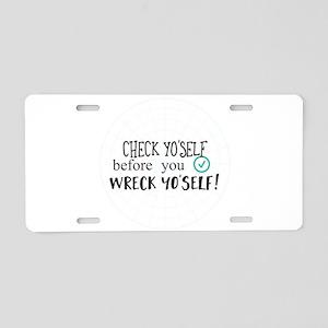 check yo'self before you wr Aluminum License Plate