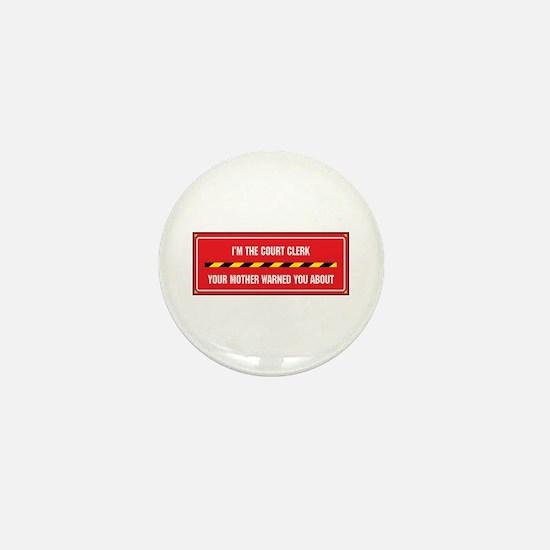 I'm the Court Clerk Mini Button