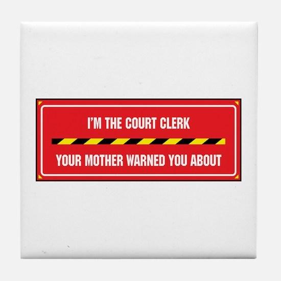 I'm the Court Clerk Tile Coaster