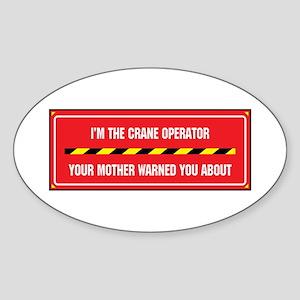 I'm the Crane Operator Oval Sticker