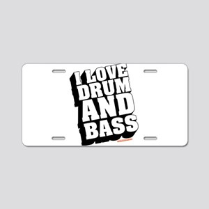I Love Drum And Bass Aluminum License Plate
