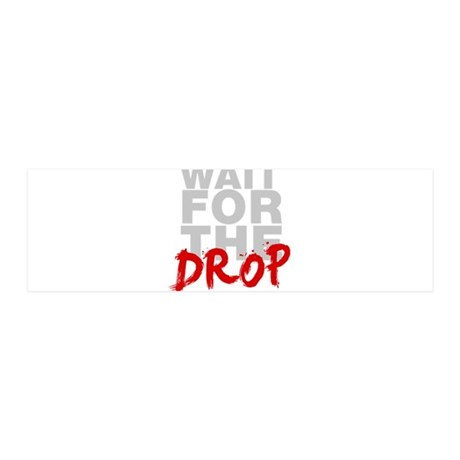 Wait For The Drop 20x6 Wall Decal
