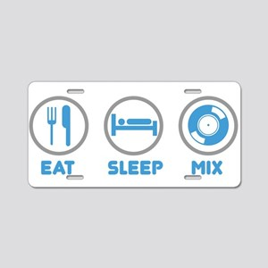 Eat Sleep Mix Again Aluminum License Plate