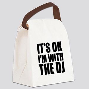 It's OK I'm With The DJ Canvas Lunch Bag