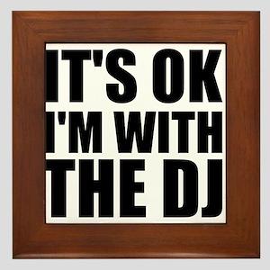 It's OK I'm With The DJ Framed Tile