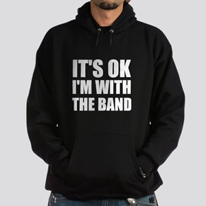 It's OK I'm With The Band Hoodie (dark)