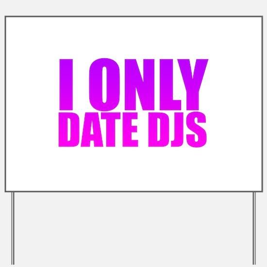 I Only Date Djs Pink Yard Sign