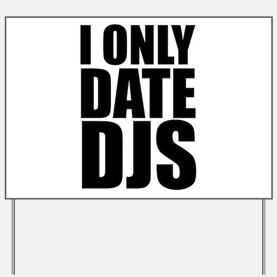I Only Date DJs 3 Yard Sign
