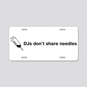 DJs Don't Share Needles Aluminum License Plate