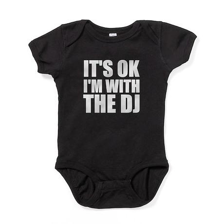 It's Ok, I'm With The DJ Baby Bodysuit