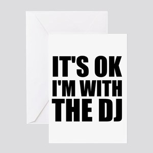 It's Ok, I'm With The DJ Greeting Card