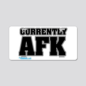 Currently AFK Aluminum License Plate