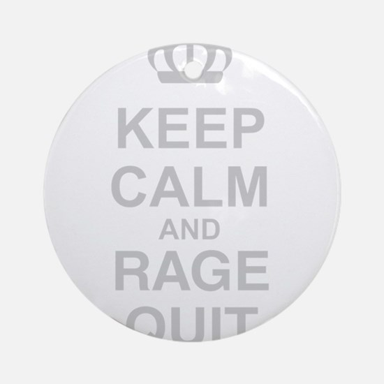 Keep Calm And Rage Quit Ornament (Round)