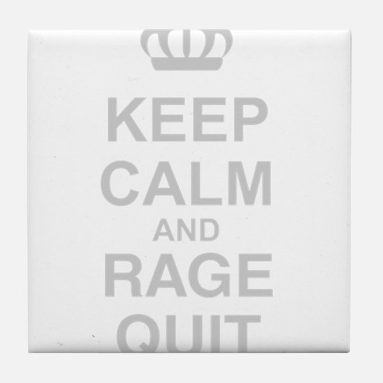 Keep Calm And Rage Quit Tile Coaster
