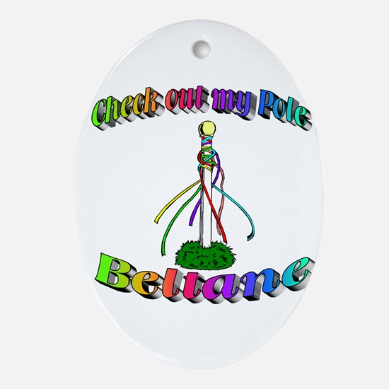 """Check out my """"May"""" Pole Oval Ornament"""