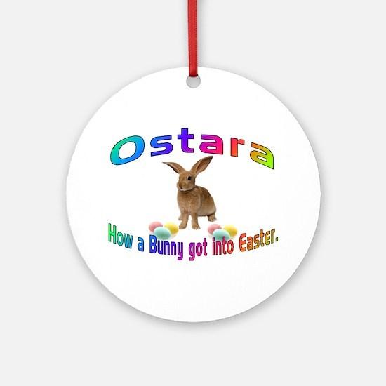 Ostara how a Bunny got into Easter  Ornament (Roun