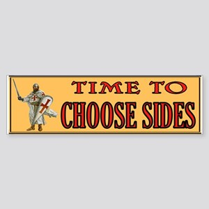 CHOOSE SIDES Bumper Sticker