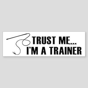 Trust me I'm a trainer. Bumper Sticker