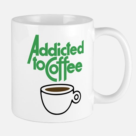 Addicted To Coffee Mug