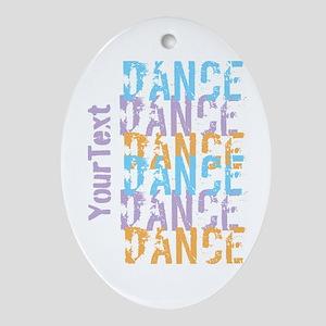 Customize DANCE DANCE DANCE Ornament (Oval)
