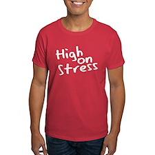High on Stress Dark T-Shirt