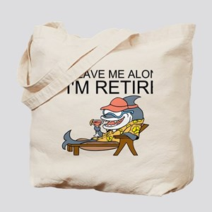 Leave Me Alone, Im Retired Tote Bag