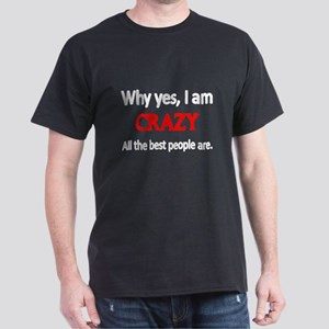 Why yes, I am CRAZY T-Shirt