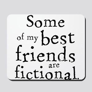 Fictional Friends Mousepad