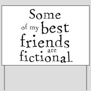 Fictional Friends Yard Sign