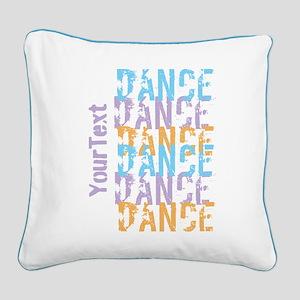 Customize DANCE DANCE DANCE Square Canvas Pillow