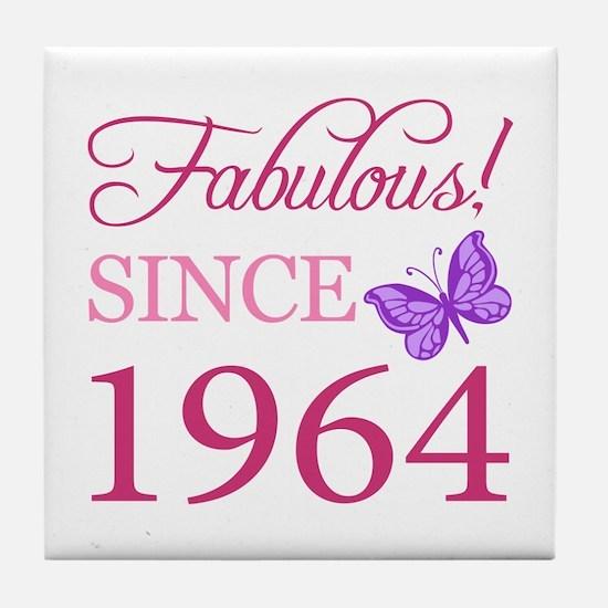 Fabulous Since 1964 Tile Coaster