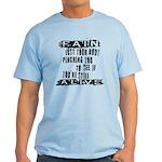 Pain Is Light T-Shirt