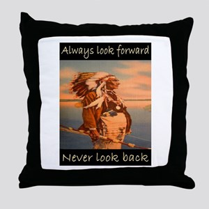ALWAYS LOOK FORWARD... Throw Pillow