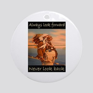 ALWAYS LOOK FORWARD... Ornament (Round)