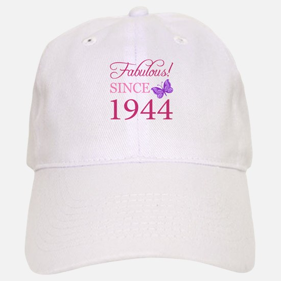Fabulous Since 1944 Baseball Baseball Cap