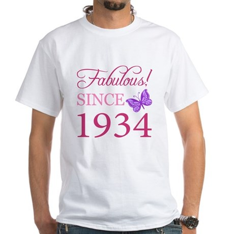 Fabulous Since 1934 White T-Shirt