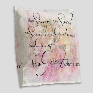 How great thou art Burlap Throw Pillow