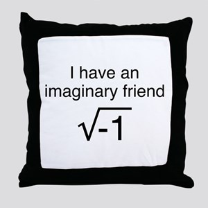 I Have An Imaginary Friend Throw Pillow