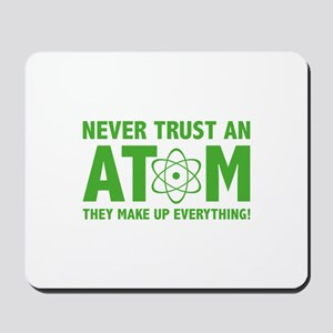 Never Trust An Atom Mousepad
