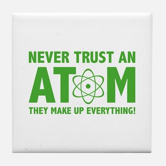 Never Trust An Atom Tile Coaster