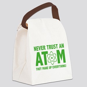 Never Trust An Atom Canvas Lunch Bag